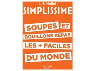 Hachette Livre de cuisine Hachette Simplissime Soupes et bouillons